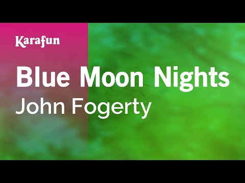 Karaoke Blue Moon Nights - John Fogerty *