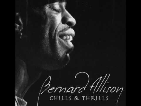 Bernard Allison - Chills & Thrills (2008)