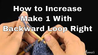 Make 1 with Backward Loop to the Right - How to Increase - Annie