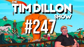 #247 - Scream At The Sky (ft. Yannis Pappas) | The Tim Dillon Show