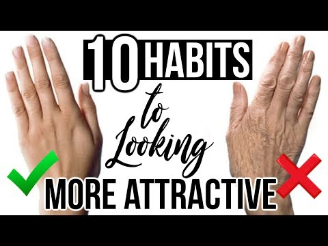 10 Clever Habits To Look MORE ATTRACTIVE!