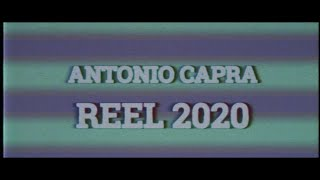 Reel 2020 - Antonio Capra