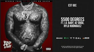 EST Gee - ''5500 Degrees'' Ft. Lil Baby, 42 Dugg, Rylo Rodriguez (Bigger Than Life Or Death)