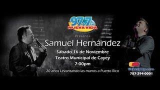 Anuncio Samuel Hernandez 20 Años de Trayectoria - Nueva Vida 97.7 FM