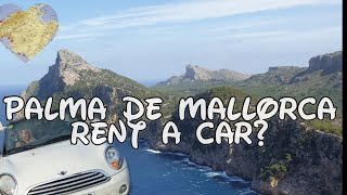 How to rent a car in Palma de Mallorca,Formentor,Valdemossa,Porto Cristo,4Kilo winery,Can Pastilla