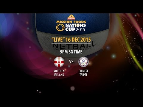Netball: Northern Ireland vs Chinese Taipei | Mission Foods Nations Cup 2015