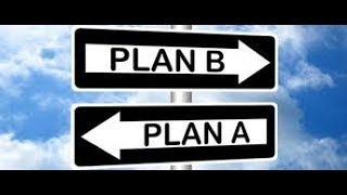 Do you have a Plan B? IF Yes, then when and how to use it!