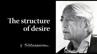 The movement of desire | Krishnamurti