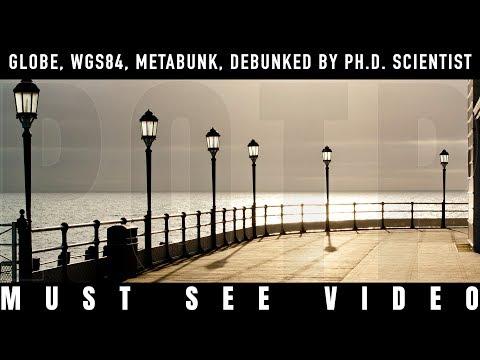 Globe, WGS84, Metabunk, Debunked by Ph.D. Scientist
