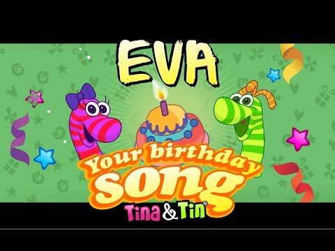 Tina&Tin Happy Birthday EVA (Personalized Songs For Kids) #PersonalizedSongs