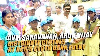 AVM Saravanan, Arun Vijay distribute clothes at RCCs Cloth Bank event