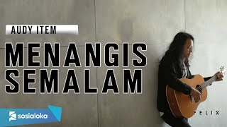 Menangis Semalam - Audy ( Felix Irwan Cover )