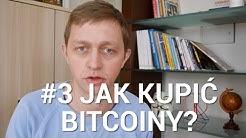#3 Kurs Bitcoin - Jak kupić Bitcoiny?