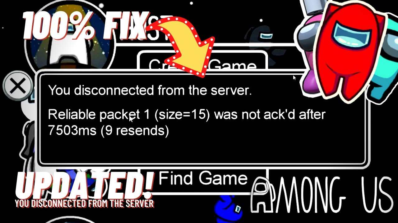 How To Fix Among Us Reliable Packet 1 Size 15 Was Not Ack D After Disconnected From The Server Youtube
