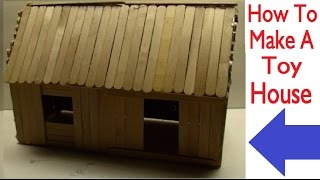 How To Make An Easy Toy House (Simple)