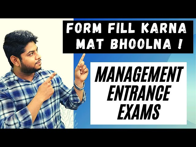 List of Important entrance exams and application form for management courses after 12th