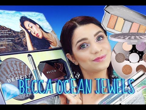 BECCA OCEAN JEWELS FULL COLLECTION REVIEW + TUTORIAL