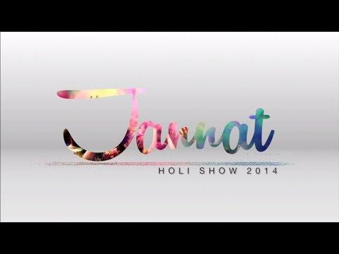 Jannat 2014 | GT Holi Show