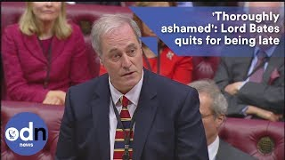 'Thoroughly ashamed': Lord Bates quits for being late