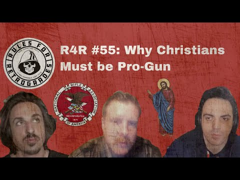 R4R #55: Why Christians Must be Pro-Gun