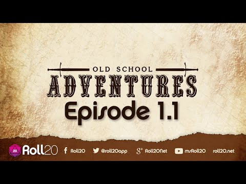 Old School Adventures Ep 1.1 | Roll20 Games Master Series