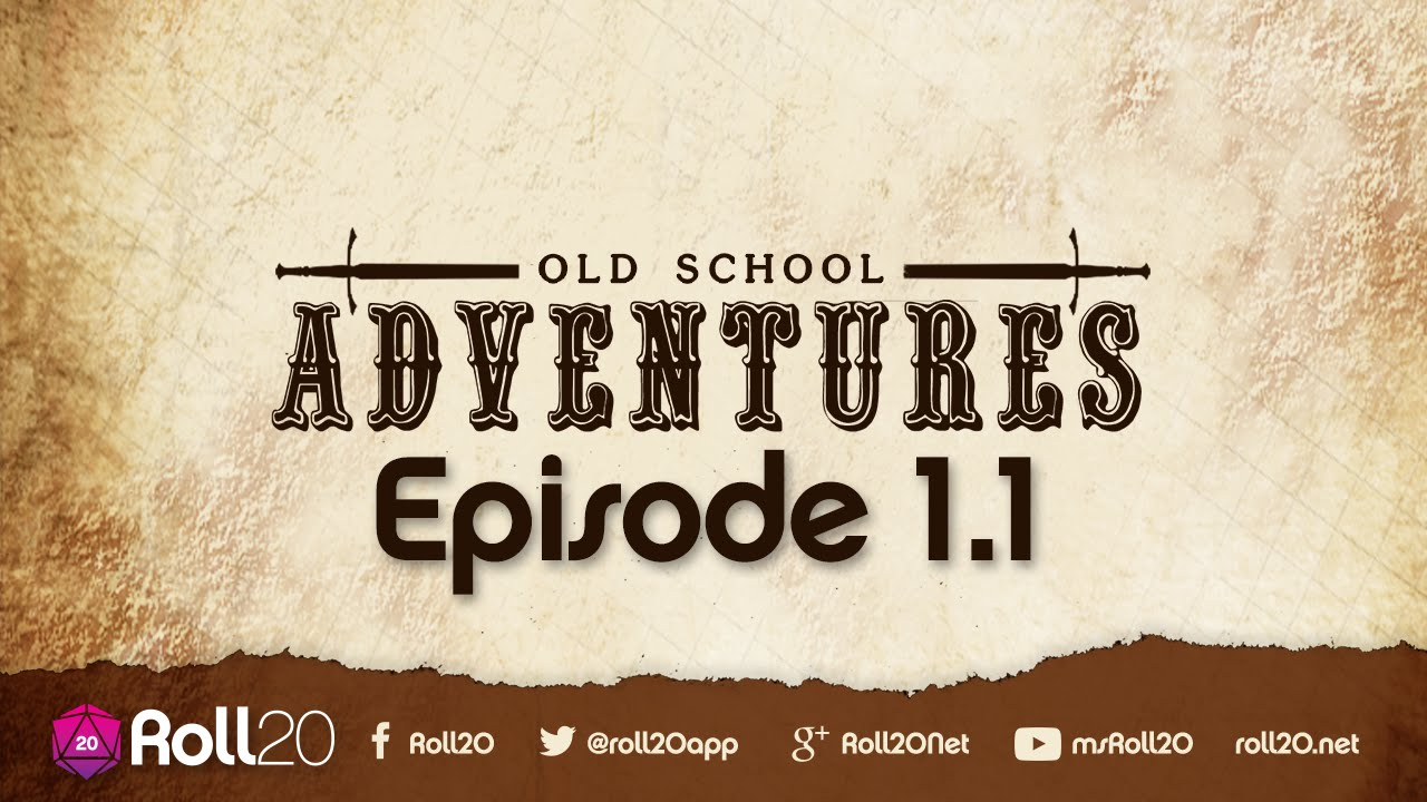 Old School Adventures Ep 1 1 | Roll20 Games Master Series