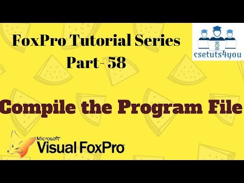 FoxPro Tutorial Series-58. Compile the program file
