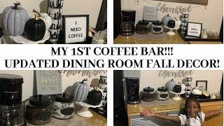 1ST COFFEE BAR EVER // UPDATED DINING ROOM FALL DECOR // DECORATE WITH ME