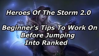 5 Beginner's Tips To Help Improve Your Game Before Stepping Into Ranked - Heroes Of The Storm 2.0