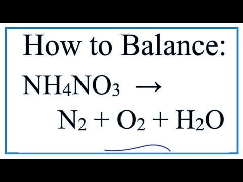 How To Balance NH4NO3 = N2 + O2 + H2O (high Temperature Decomposition)
