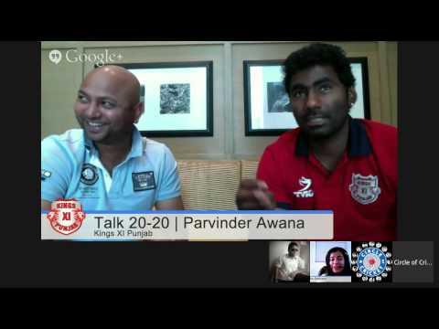 #KXIPHangout Talk 20-20 with Parvinder Awana