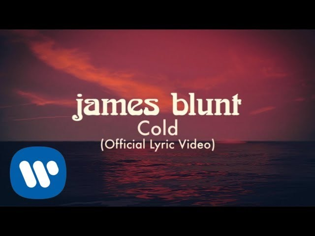 James Blunt Cold Official Lyric Video Youtube Benj pasek & justin paul/arr. james blunt cold official lyric