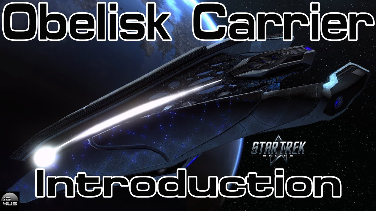 Star Trek Online Obelisk Carrier Introduction Youtube