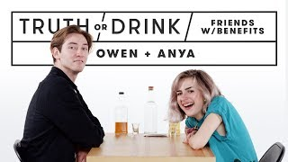 Friends with Benefits Play Truth or Drink (Owen & Anya) | Truth or Drink | Cut