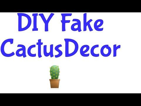 DIY: Fake Cactus Decor