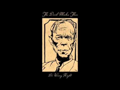 The Devil Makes Three - Poison trees