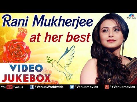 Rani Mukherjee : At Her Best ~ Bollywood Romantic Sgs   Jukebox