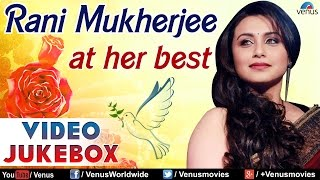 Rani Mukherjee : At Her Best ~ Bollywood Romantic Songs || Video Jukebox