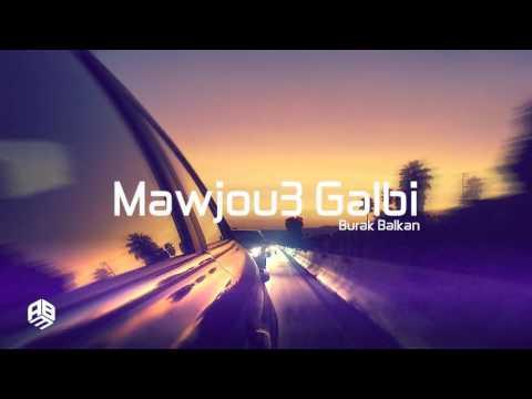 Arabic Remix -  Mawjou Galbi (Burak Balkan Remix) #ArabicVocalMix# Music Team #