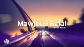 Arabic Remix Mawjou Galbi Burak Balkan Remix ArabicVocalMix Music Team