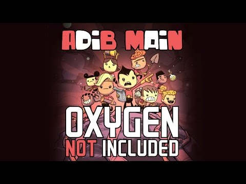Adib Main Oxygen Not Included [Alpha] | Bukan Hamster