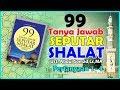 Belajar Buku 99 Tanya Jawab Seputar Shalat | Ust.Abdul Somad,Lc.MA