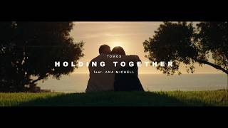 TOMOS - Holding Together ft. Ana Michell (Official Music Video)