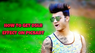 How to get DSLR effect on picsart || DSLR Look || Picsart editing tutorial
