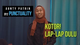 """Aunty Patrin Ep.2 """"Punctuality"""""""