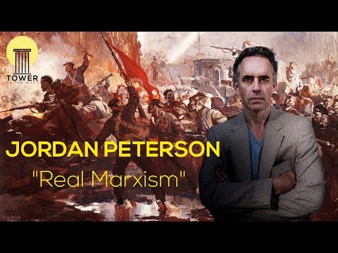 "Jordan Peterson - ""Real Marxism"""