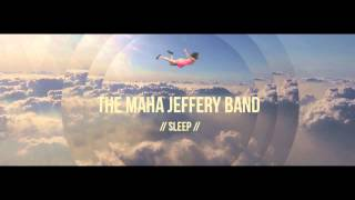 The Maha Jeffery Band - Sleep