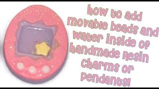 ~It's Cute~ How to Put Water Inside of Handmade Resin Charms or Pendants.