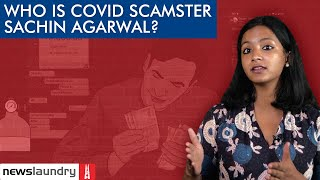 Sachin Agarwal is defrauding Covid patients. Who is he?