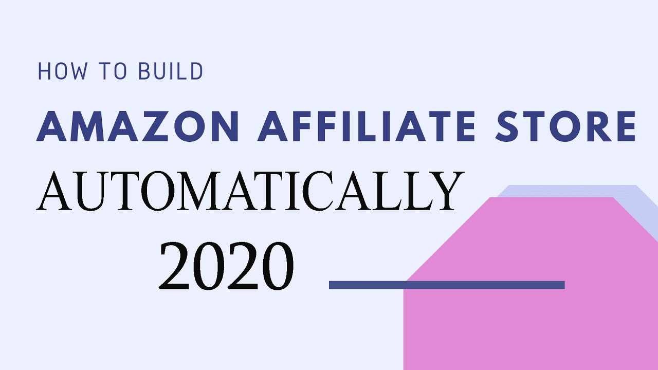 How To Build Amazon Affiliate Store Automatically 2020